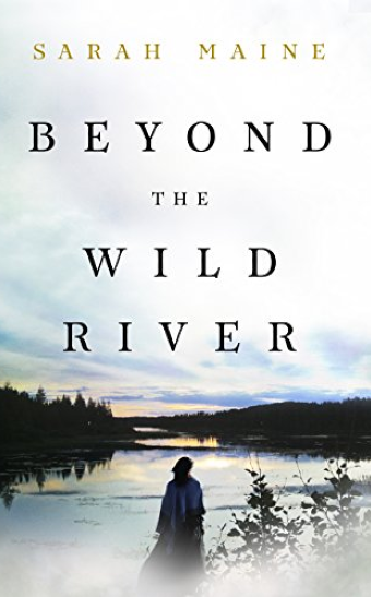 Beyond the Wild River