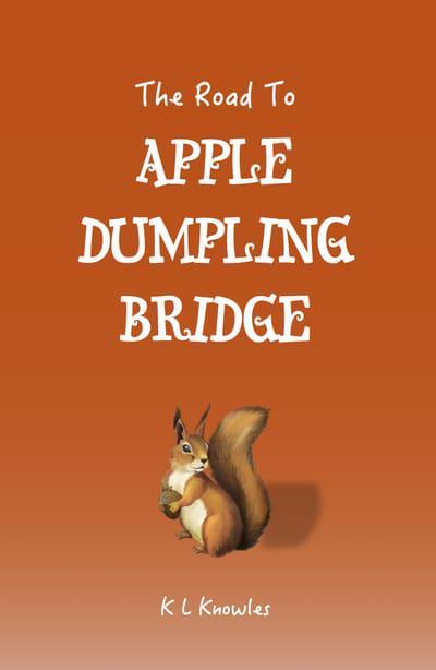 The Road to Apple Dumpling Bridge
